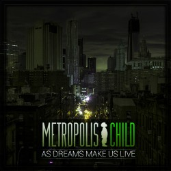 Metropolis Child- As Dream make us live - CD ep