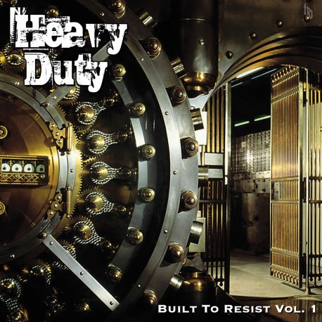 Heavy Duty - Built to Resist Vol 1