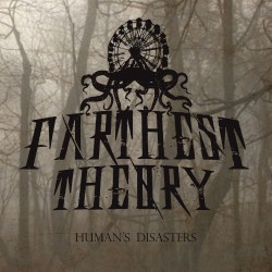 Farthest Theory - Human's Disaster