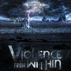 Violence From Within - Idiocracy - CD album